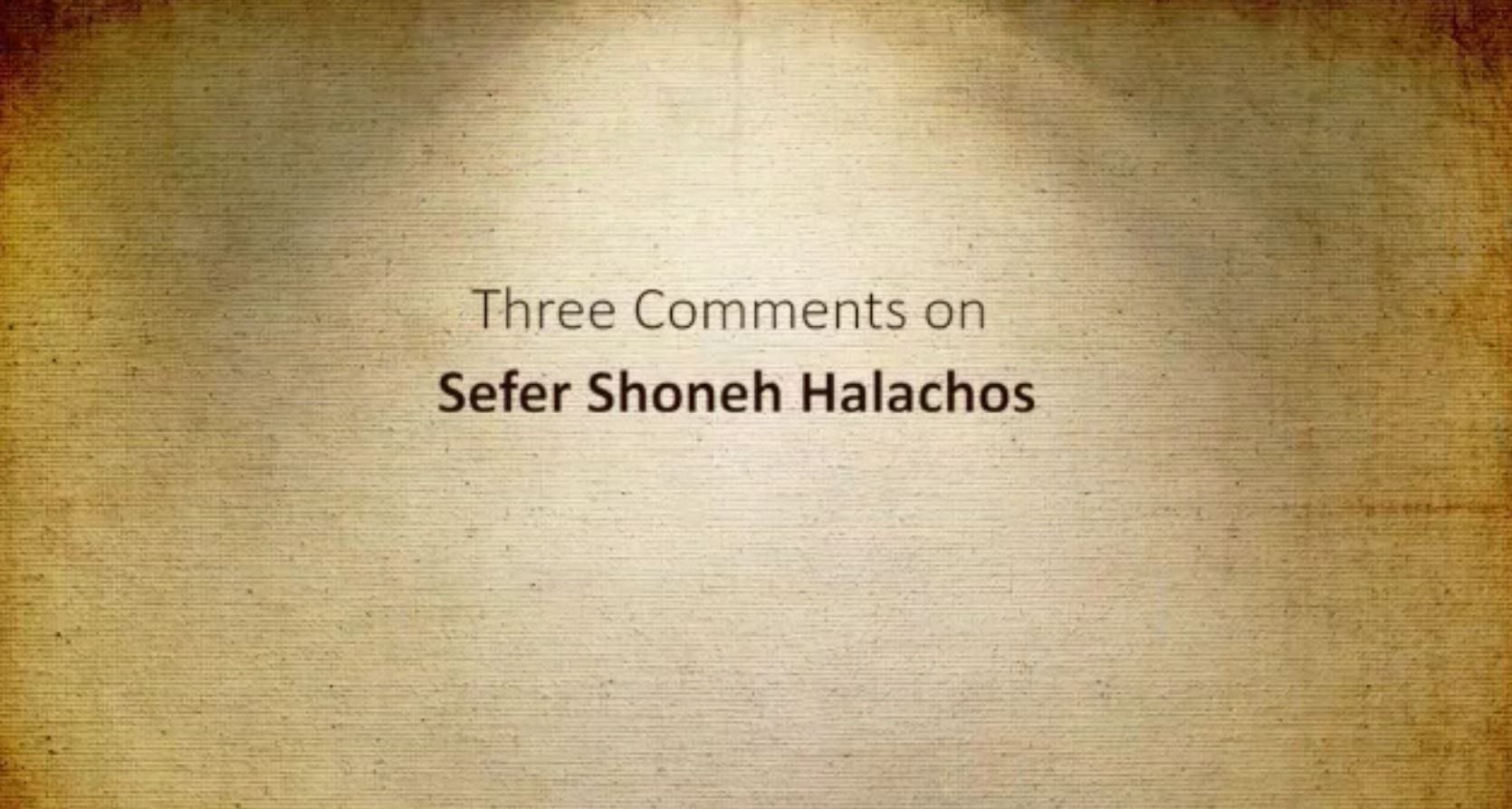 Shone Halachos